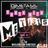 #PartyWithMetasis Vol. 6 (R&B, Hip Hop, Dancehall & Afrobeats) | Twitter @DJMETASIS