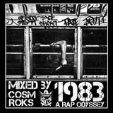 """""""1983: A Rap Odyssey"""" Mixed by Cosm Roks"""