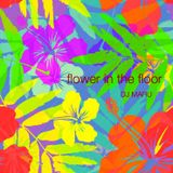 flower in the floor - DJ MARU
