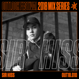 Sir Hiss - Outlook Mix Series 2018