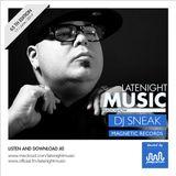 LATE NIGHT MUSIC - 65 ED - with DJ SNEAK
