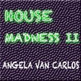 House Madness II