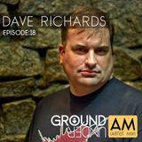 Ground Under:AM - Episode 18 - Dave Richards