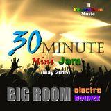 30-Minute BIG ROOM Mini-Jam (May2015)