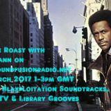 Sundaze Roast- (Blaxploitation, TV, Film & Library Grooves) With Muzikmann on SFR 05.03.2017
