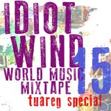 Idiot Wind World Music Mixtape #15 -Tuareg Special