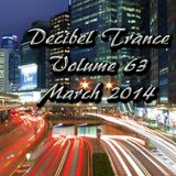 Decibel Trance & Progressive Mix Series, Volume 63 - March 2014