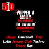 Popped A Pre-Workout Im Sweatin' (Workout Mix) - Episode 50 (House) Featuring DJ Phaze 1