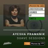 Ayesha Pramanik - Suave Sessions #018 (Underground Sounds of India)