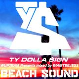 Ty Dolla $ign - BEACH SOUND @IAMTEEJESS