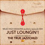004 - Just Loungin - The True Jazzchild