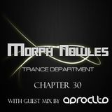Morph Nowles - Trance Department Chapter 30 Incl. Guest Mix by Aprocltd