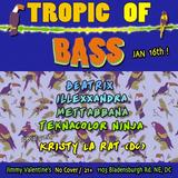 Tropic of Bass Live @ Jimmy Valentine's/DC (1/16/16) - Mettabbana & Teknacolor Ninja