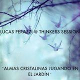 Lucas Perazzi @Thinkers Sessions - Almas Cristalinas Jugando en el Jardín