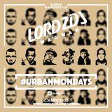 @LORDZDJ-#URBANMONDAYS (Hip Hop, R&B, Urban Music) 01