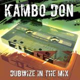 Kambo Don - Dubwize In The Mix