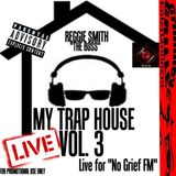 My Trap House Vol.3 (Live on No Grief FM)