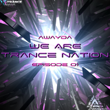 Awayda - We Are Trance Nation (Episode 01)