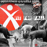 GRECO FITNESS - FIT FOR FALL MIXED BY DJ LITTLE FEVER