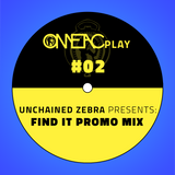 OMEACplay #02 - Unchained Zebra presents: Find It Promo Mix