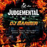 DJ Barber - Judgemental Riddim Mix