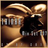 Trinax Mix Set 007 // 27.07.2012
