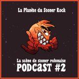 Podcast #2 - Petit détour sur la scène de stoner polonaise