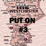 THE WESTCHESTER PUT ON #3
