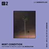 Mint Condition w/ Hotthobo and XL Middleton - 22nd January 2018
