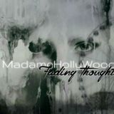 MadameHollyWood - Fading Thought