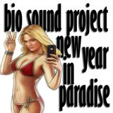 BIO SOUND PROJECT @ NEW YEAR IN PARADISE