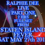 RALPHIE DEE - STATEN ISLAND FEVER PT-1 MAY 27TH - 28TH 2017