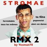 STROMAE REMIX 02 (ta fête, tous les mêmes, papaoutai, alors on danse, formidable)