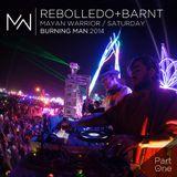 Rebolledo + Barnt - Mayan Warrior Saturday - Burning Man 2014 - Pt.1