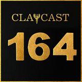 CLAPCAST #164