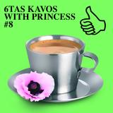 6TAS KAVOS WITH PRINCESS #8