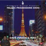 Melodic Progressions  @ DI.FM Episode 175 - Dave Pineda & Mao Kajihara