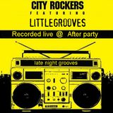 LITTLEGROOVES RECORDED LIVE @ CITYROCKERS AFTER PARTY