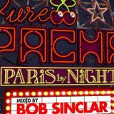 Bob Sinclar - Live @ Paris By Night (Pacha Ibiza, Spain) - 26-MAY-2018