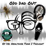 ODO 110: Healthier Than I Thought