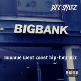 DJ C Stylez - Big Bank (Nuwave West Coast Hip-Hop Mix)