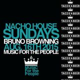 BRUNO BROWNING - NACHO HOUSE SUNDAYS @ TACOS & BEER in LAS VEGAS, NV - AUG 16TH 2015