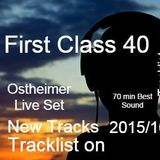 First Class 40 ...Ostheimer live Set ....Hmburg Deep Tech ..