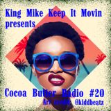Cocoa Butter Radio #20