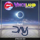 Voiceland Sessions - Episode #003 (Guest DAVJ)