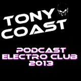 Tony Coast - Podcast Electro Club 2013