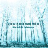 Dec 2017 deep music mix 45