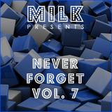 Milk - Never Forget vol. 7