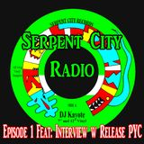 Serpent City Radio Episode 1 Feat Release PYC (Paint Your City) w DJ Kayote