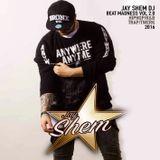 JAY SHEM DJ - BEAT MADNESS SESSION MIX HIP-HOP TRAP TWERK R&B 2016